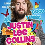 Good Times! | Justin Lee Collins