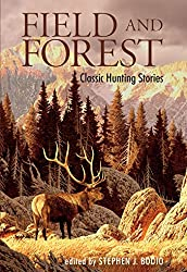 Field and Forest: Classic Hunting Stories