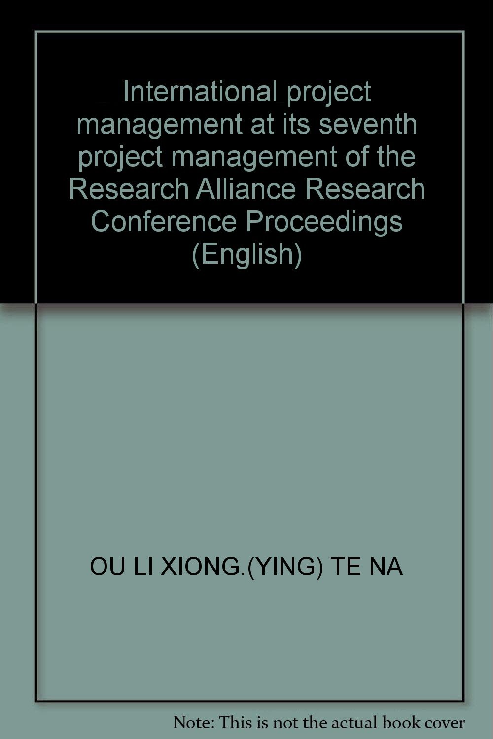 International project management at its seventh project management of the Research Alliance Research Conference Proceedings (English) ebook