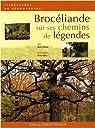 Brocéliande : Sur ses chemins de légendes par Tanneux