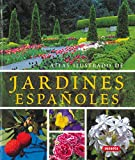 img - for Jardines espanoles/ Gardens of Spain (Atlas Illustrado/ Illustrated Atlas) (Spanish Edition) book / textbook / text book