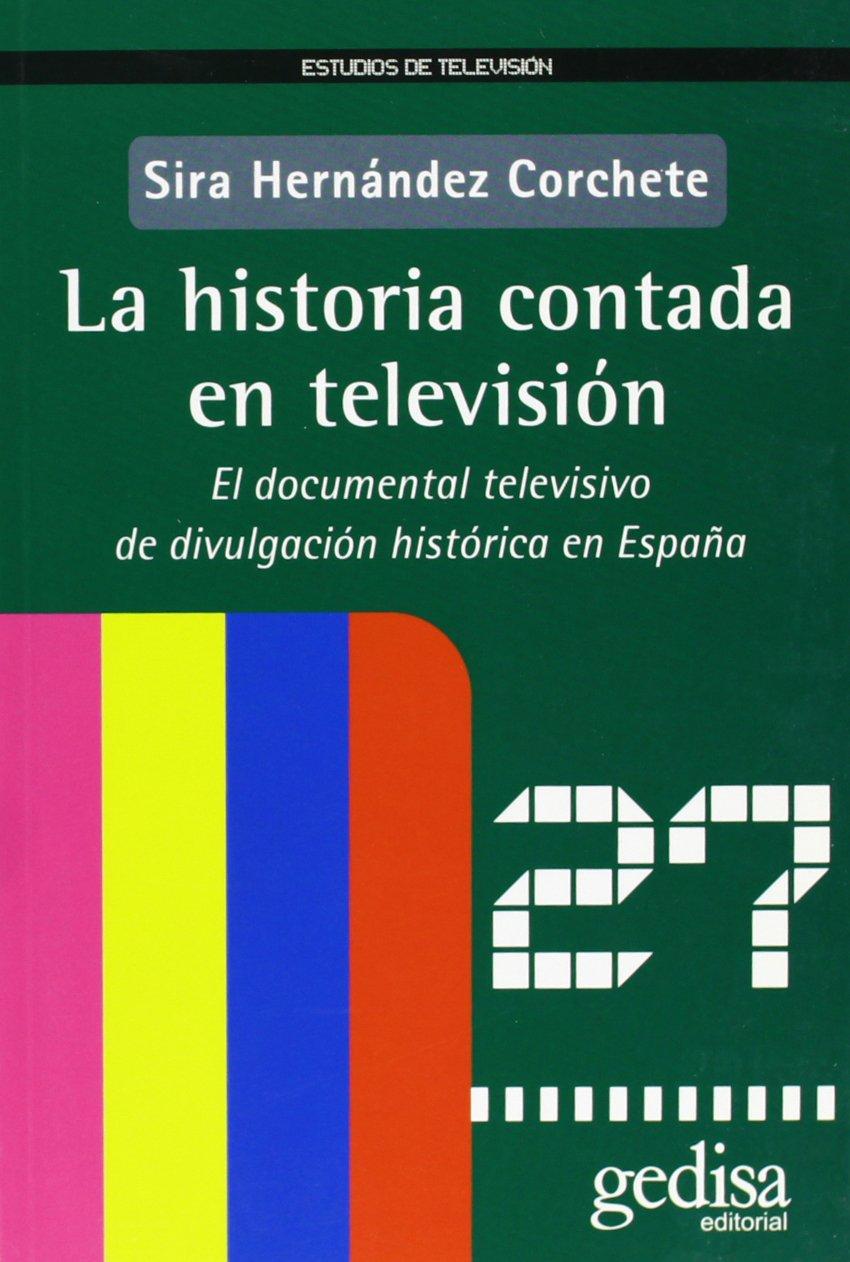 La Historia Contada Por Television (Estudios De Tv): Amazon.es: Hernández Corchete, Sira: Libros