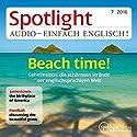 Spotlight Audio - Beach time! 7/2016: Englisch lernen Audio - Am Strand Hörbuch von  div. Gesprochen von:  div.