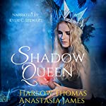 Shadow Queen: The Shadow Court Harem Book 1: A Reverse Harem Romance | Anastasia James,Harlow Thomas