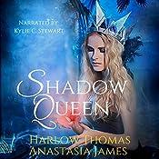 Shadow Queen: The Shadow Court Harem Book 1: A Reverse Harem Romance | Anastasia James, Harlow Thomas