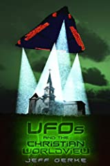 UFOs and the Christian Worldview Kindle Edition