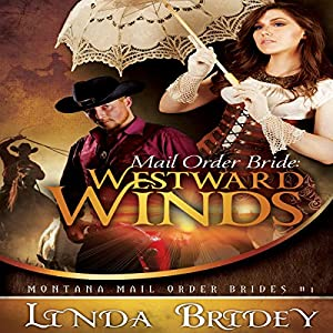 Mail Order Bride: Westward Winds Audiobook