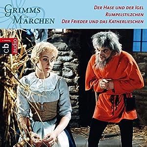 Der Hase und der Igel / Rumpelstilzchen / Der Frieder und das Katherlieschen (Grimms Märchen 3.3) Hörspiel