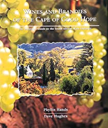 Wines and Brandies of the Cape of Good Hope: The Definitive Guide to the South African Wine Industry