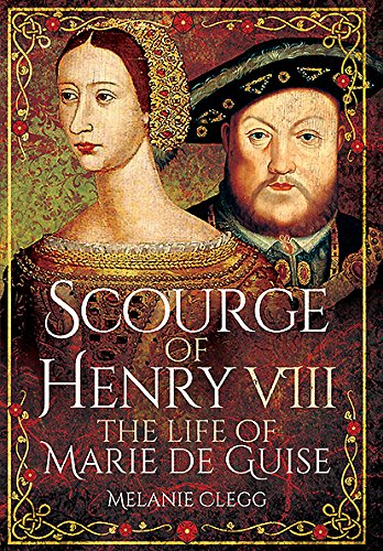 [Book] Scourge of Henry VIII: The Life of Marie de Guise<br />KINDLE