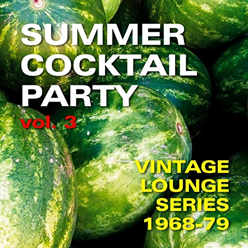 Summer Cocktail Party, Vol. 3 (Vintage Lounge Series 1968-79) ()