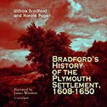 Bradford's History of the Plymouth Settlement, 1608-1650 | William Bradford,Harold Paget
