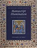 img - for [(The British Library Guide to Manuscript Illumination : History and Techniques)] [By (author) Christopher De Hamel] published on (November, 2008) book / textbook / text book