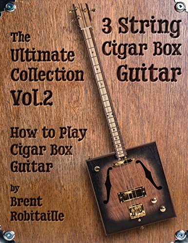 Cigar Box Guitar - The Ultimate Collection Volume Two: How to Play Cigar Box - Jazz Tablature Guitar