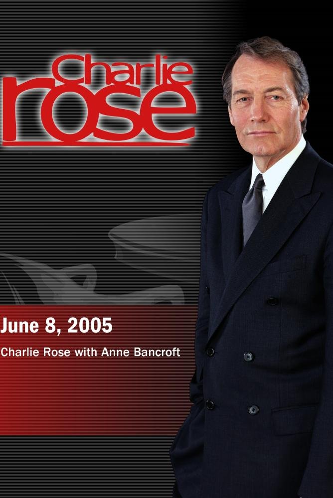 Charlie Rose with Anne Bancroft (June 8, 2005)