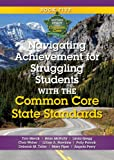Navigating Achievement for Struggling Students with the Common Core State Standards, Peery, Angela and Hawkins, Lillian, 1935588443