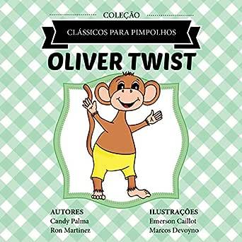 Oliver Twist (Clássicos para Pimpolhos) (Portuguese Edition ...