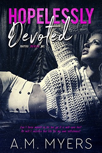 99¢ – Hopelessly Devoted (Bayou Devils MC Book 1)
