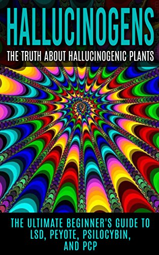 Amazon hallucinogens the truth about hallucinogenic plants hallucinogens the truth about hallucinogenic plants the ultimate beginners guide to lsd peyote fandeluxe Gallery