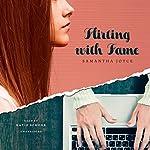 Flirting with Fame | Samantha Joyce
