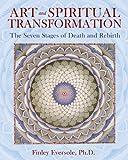 Art and Spiritual Transformation, Finley Eversole, 1594772819