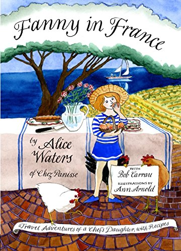 Fanny in France: Travel Adventures of a Chef's Daughter, with Recipes]()