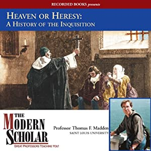 The Modern Scholar: Heaven or Heresy: A History of the Inquisition Vortrag
