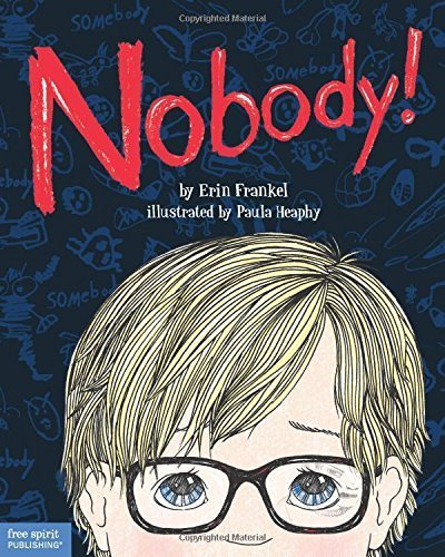 Nobody!: A Story About Overcoming Bullying in Schools by Erin Frankel (2015-04-28) (Nobody A Story About Overcoming Bullying In Schools)