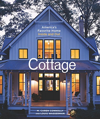 Cottage: America's Favorite Home Inside and Out (Decorating Cottages)