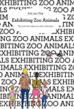 Exhibiting Zoo Animals: The book that makes its author redundant