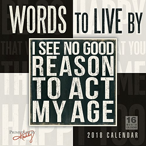 Words To Live By - Primitives By Kathy 2018 Wall Calendar (CA0173)
