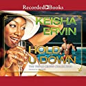 Hold U Down: Triple Crown Collection Audiobook by Keisha Ervine Narrated by Lisa Smith