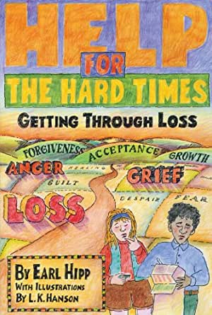 Help For The Hard Times Getting Through Loss Kindle