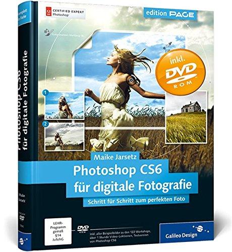 Photoshop CS6 für digitale Fotografie: Schritt für Schritt zum perfekten Foto (Galileo Design) Gebundenes Buch – 25. Oktober 2012 Maike Jarsetz 3836218968 COMPUTERS / General Bildbearbeitung