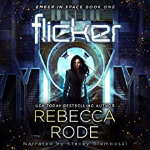 Flicker: Ember in Space, Book 1 Audiobook by Rebecca Rode Narrated by Stacey Glemboski