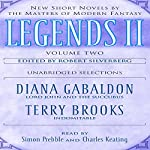 Legends II, Volume 2: New Short Novels by the Masters of Modern Fantasy (Unabridged Selections) | Diana Gabaldon,Terry Brooks
