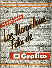 """Maravillosas Fotos De """"El Grafico"""" (Pieza de Coleccion): El Grafico"""
