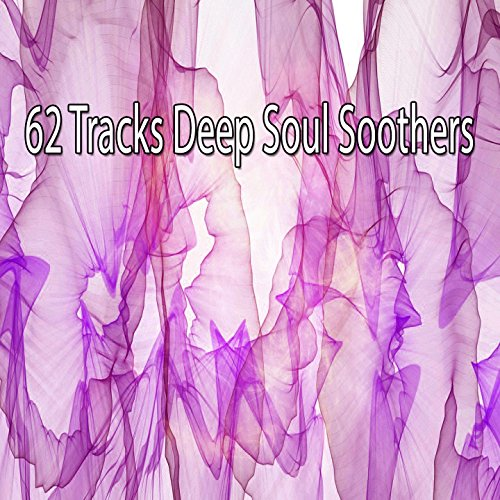 Soul Soother - 62 Tracks Deep Soul Soothers