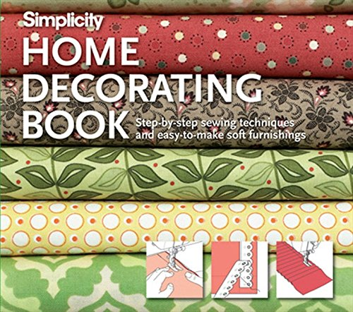 - Simplicity Home Decorating Book: Step-by-Step Sewing Techniques and Easy-to-Make Soft Furnishings