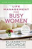 Life Management for Busy Women: Living Out God's