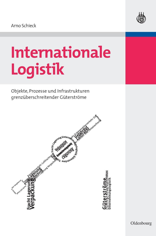 Internationale Logistik: Objekte, Prozesse und Infrastrukturen grenzüberschreitender Güterströme Gebundenes Buch – 17. März 2008 Arno Schieck De Gruyter Oldenbourg 3486583255 Betriebswirtschaft