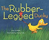 The Rubber-Legged Ducky, John G. Keller, 0152052895