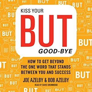 Kiss Your BUT Good-Bye Audiobook