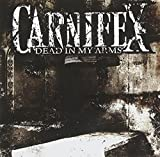 Dead in My Arms by Carnifex (2007-05-03)