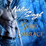 Wild Embrace: A Psy-Changeling Anthology | Nalini Singh
