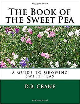 The Book Of The Sweet Pea A Guide To Growing Sweet Peas D B