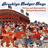 Brooklyn Dodger Days, Richard Rosenblum, 0689315120