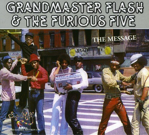 The Message -  Grandmaster Flash & The Furious Five (Grandmaster Flash & The Furious Five Scorpio)