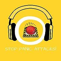 Stop Panic Attacks! Panikattacken bekämpfen mit Hypnose