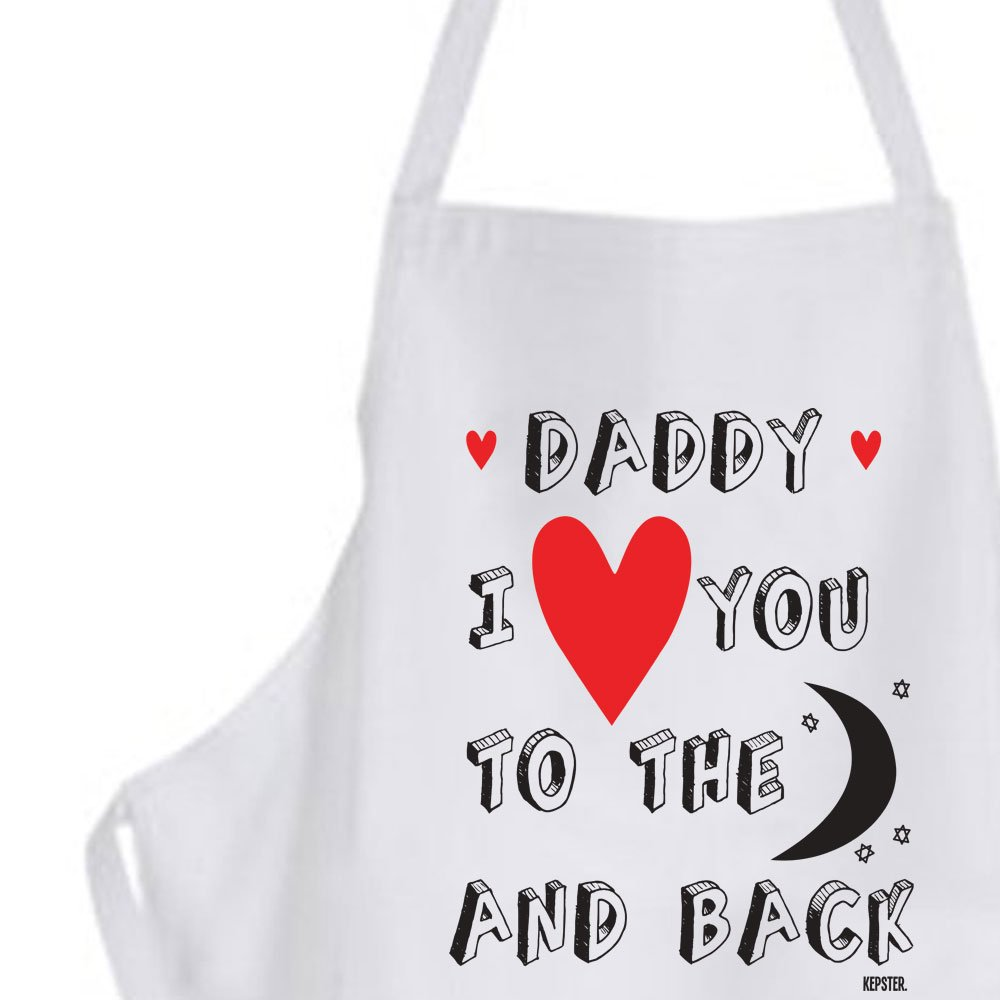 Daddy I Love You to the Moon and Back Printed Apron, Fathers Day Gift from a Child, Birthday Apron for Dad Kepster